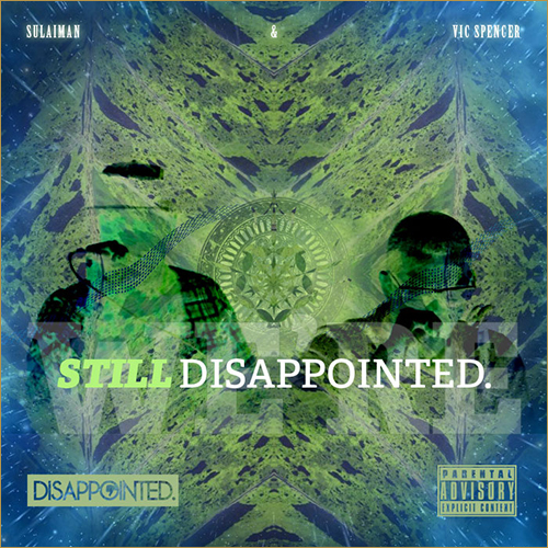 vic-spencer-sulaiman-still-disappointed-cover